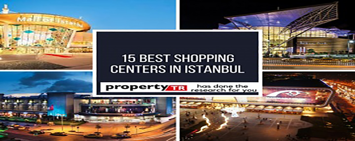 15 Best Shopping centers in Istanbul
