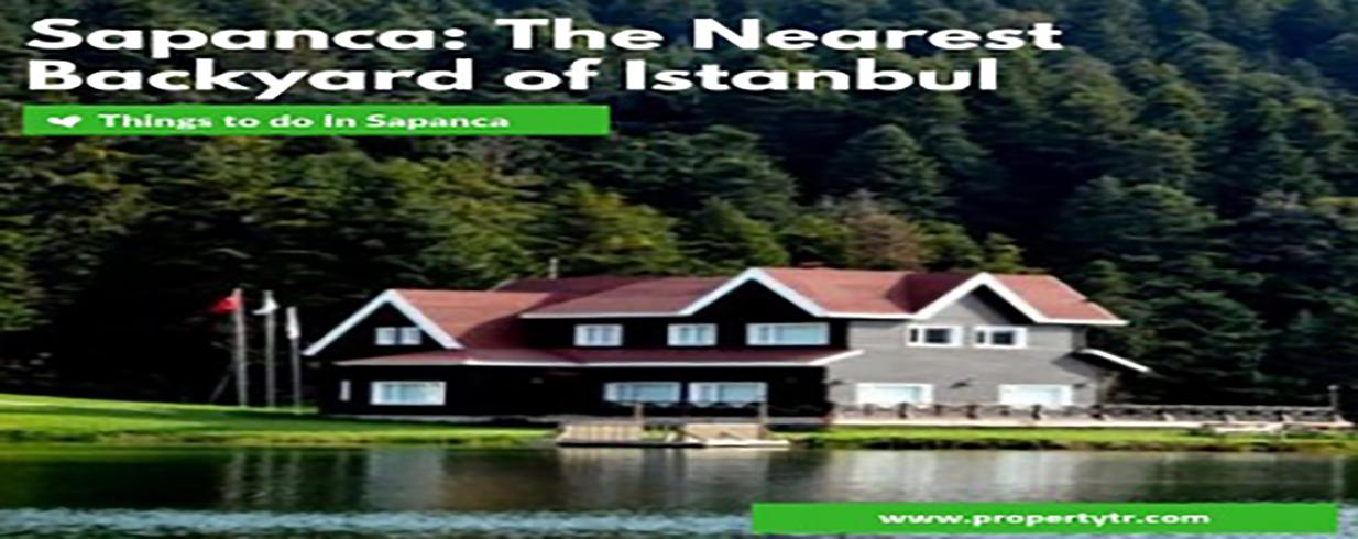 Sapanca: The Nearest Backyard of Istanbul