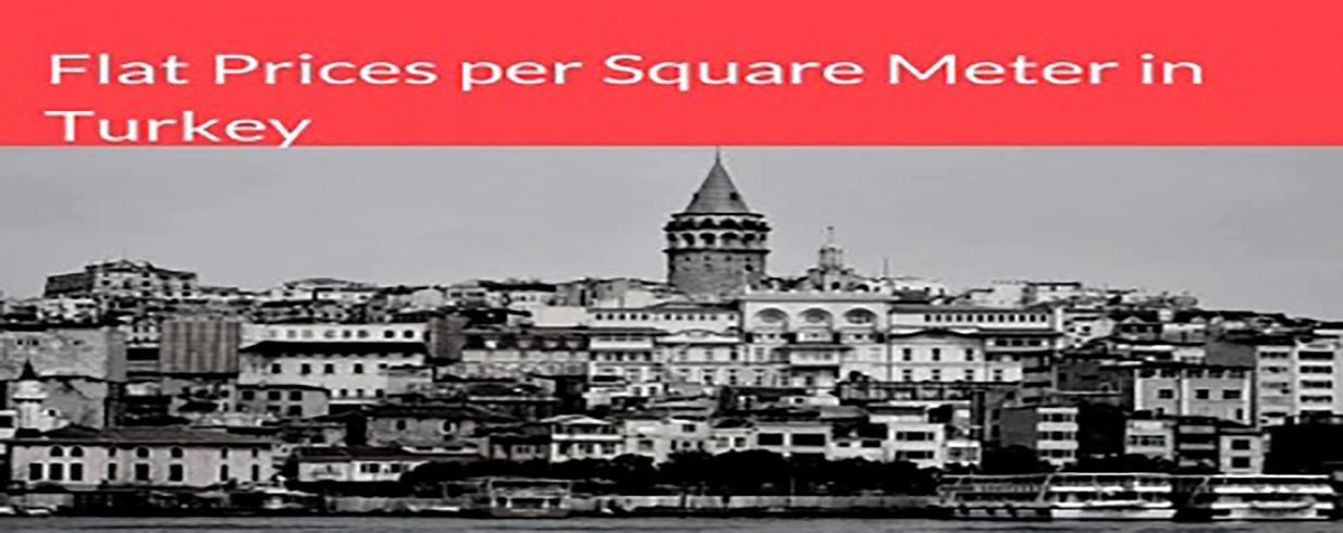 Flat Prices perSquare Meter in Turkey