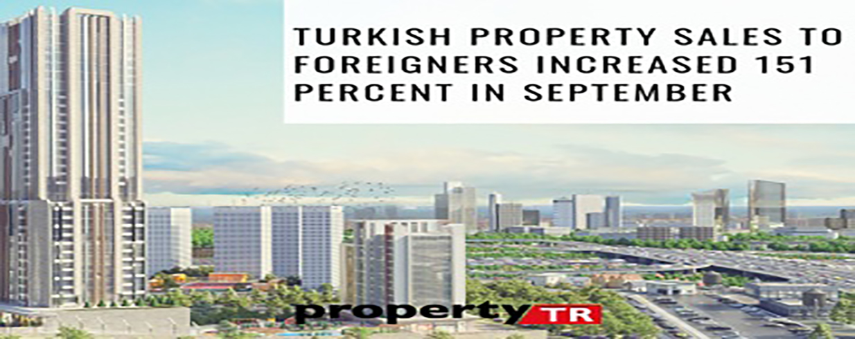 Turkish property sales to foreigners increased 151 percent in September