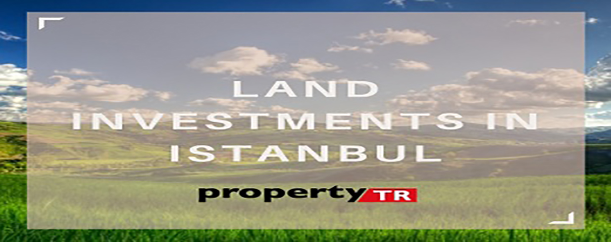 Land Investments in Istanbul