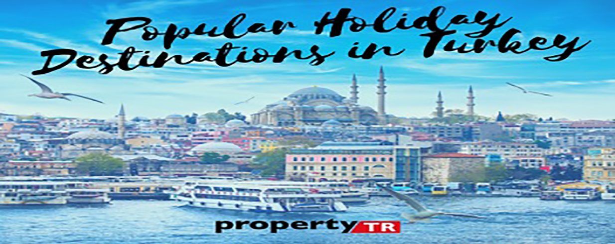 The Most Popular Holiday Destinations in Turkey