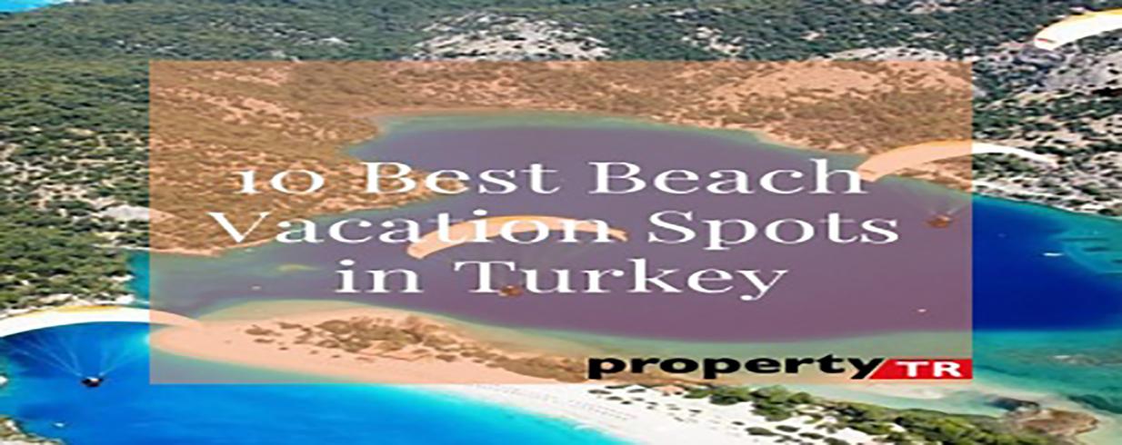 10 Best Beach Vacation Spots In Turkey
