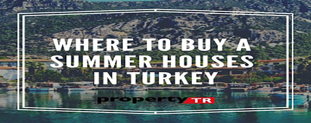 Where to buy a summer houses in Turkey
