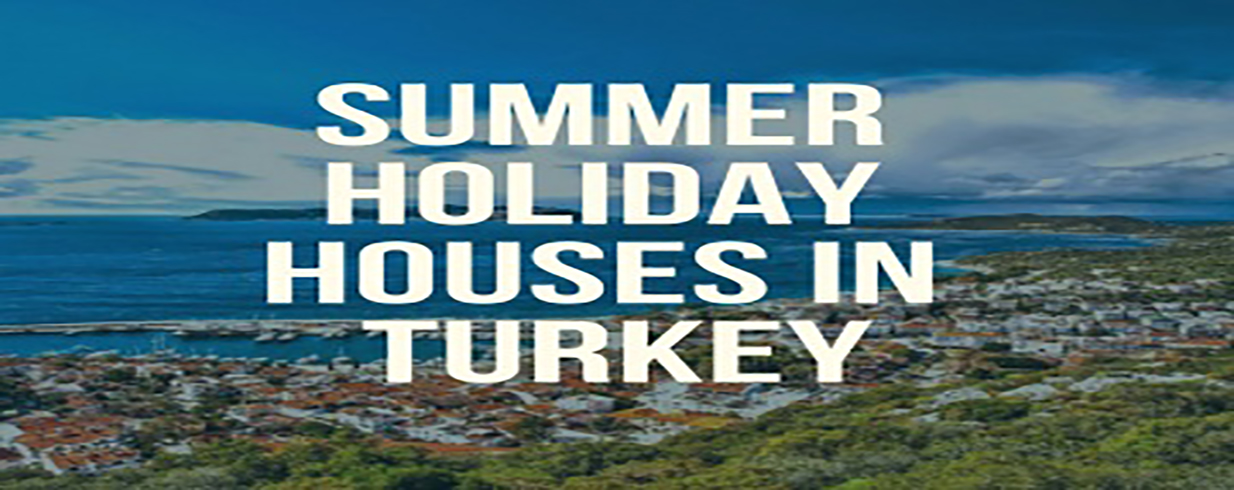 Summer Holiday Houses in Turkey