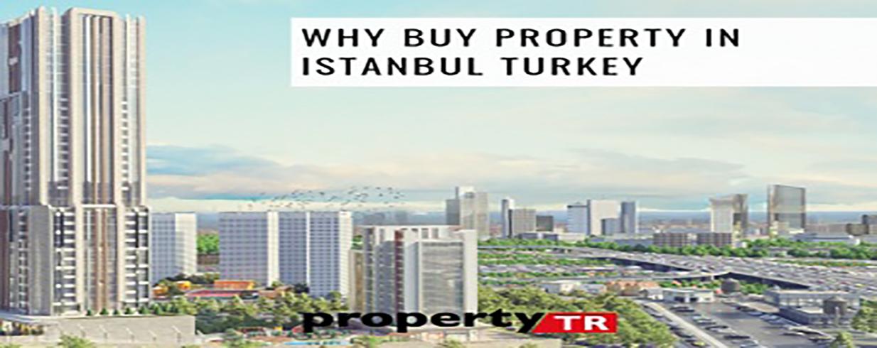 Why buy property in Istanbul Turkey?