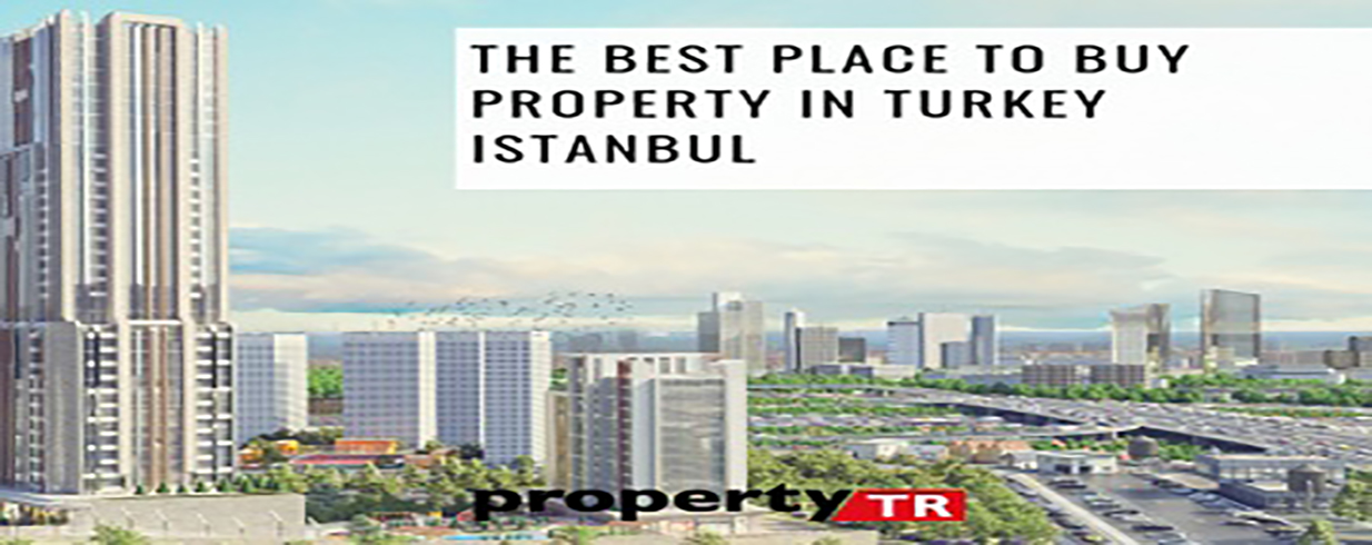The best place to buy property in Turkey Istanbul