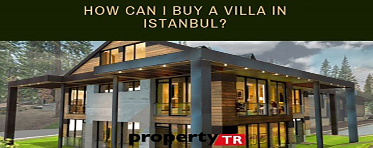 How can i buy a villa in Istanbul?
