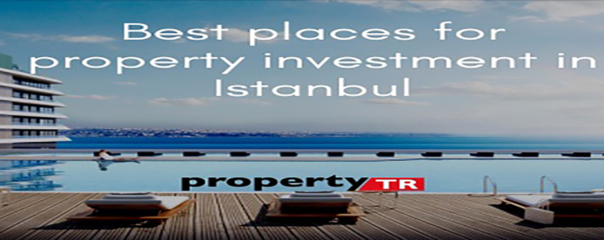 Best places for property investment in Istanbul