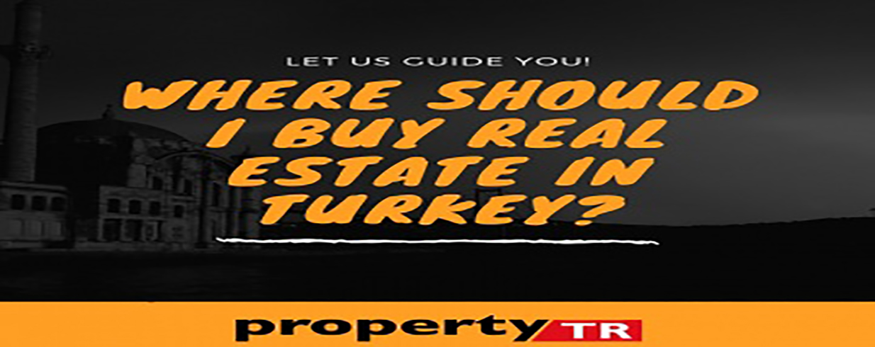 Where should I buy real estate in Turkey?