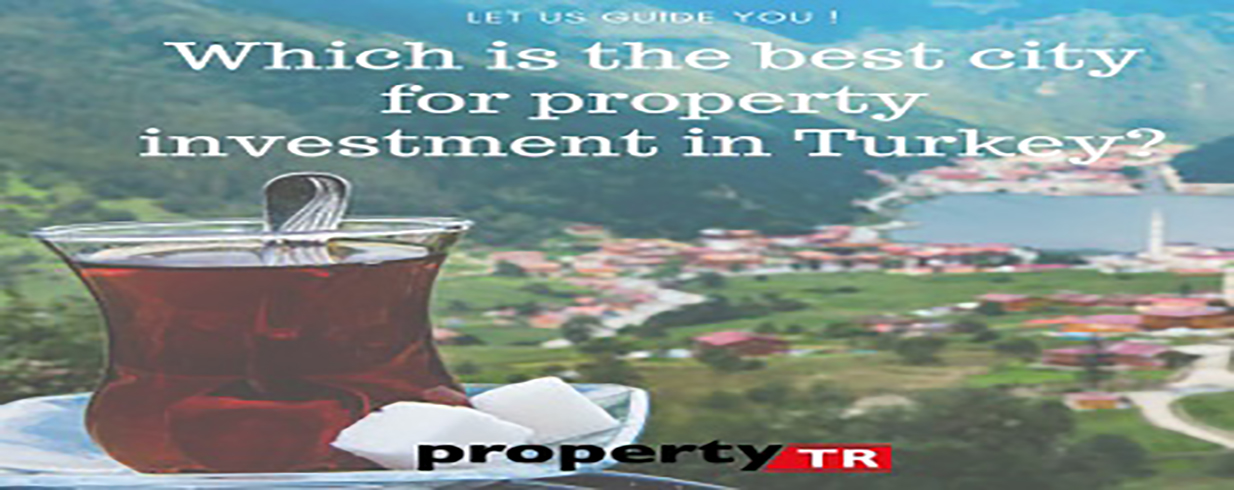 Which is the best city for property investment in Turkey?