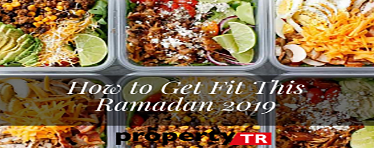 How to Get Fit This Ramadan 2019