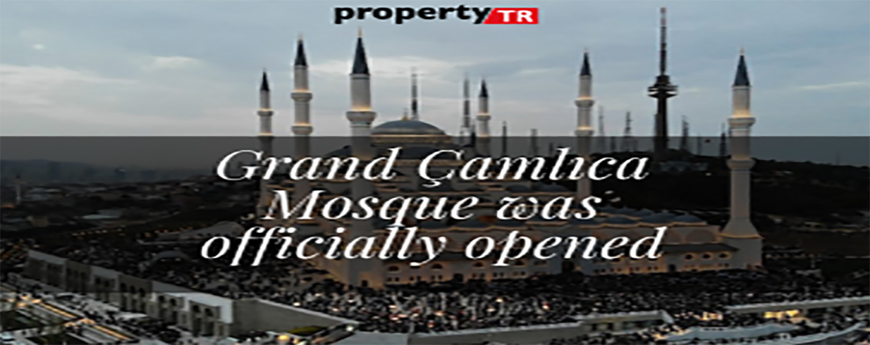 Grand Çamlıca Mosque was officially opened
