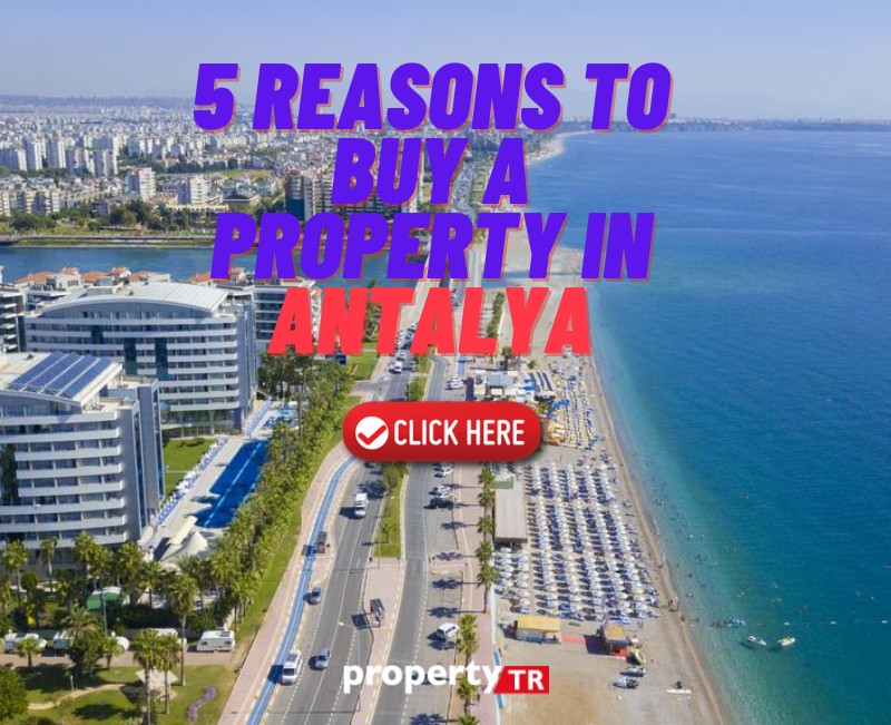 5 reasons to buy a property in Antalya